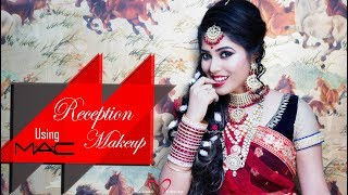 Best Makeup & Hair Tutorial for Indian Reception Bride | MAC Products | STEP-BY-STEP | Piyali Ghosh