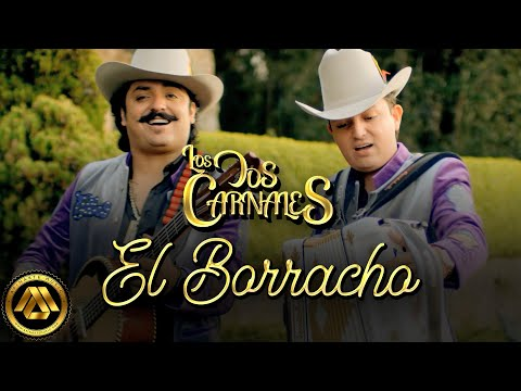Los Dos Carnales – El Borracho (Video Oficial)