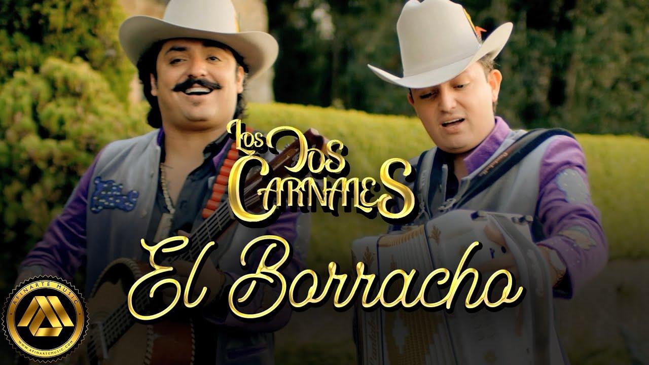 Download Los Dos Carnales - El Borracho (Video Oficial)