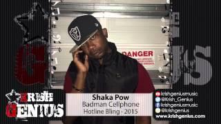 Shaka Pow (Outfytt General) - Badman Cellphone (Hotline Bling Remix) December 2015