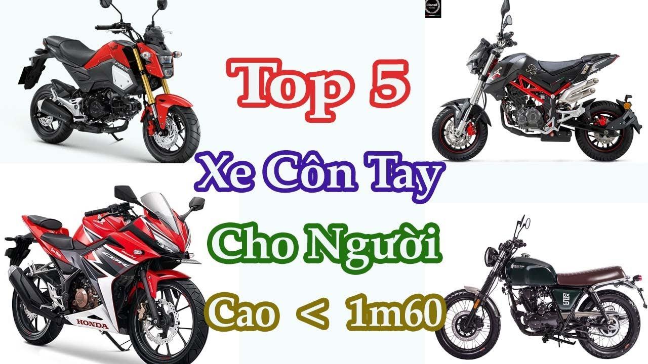 Top 5 xe côn tay dành cho người có chiều cao dưới 1m60