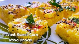 Instant Sweet Corn Rava Dhokla | Makai na Dhokla | Sweet Corn Dhokla Recipe