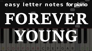Http://easy-letter-notes.com/forever-young-piano-song/ - piano letter notes, and other tutorials. do you have an idea for the next song? write in a comment! ...