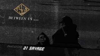 MP3 MBA TYuS // Between Us (Remix) feat. 21 Savage [Official Audio] Photo