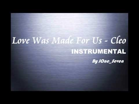 Love Was Made For Us - CLEO - [Instrumental By JOneSeven]