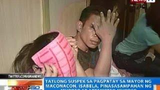 NTG: Mga suspek sa pagpatay sa Mayor ng Maconacon, Isabela, pinasasampahan na ng kaso
