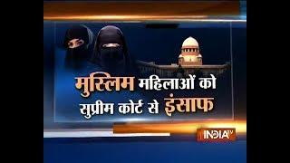'Victory of Islam, Constitution': Muslim women hail SC verdict on triple talaq