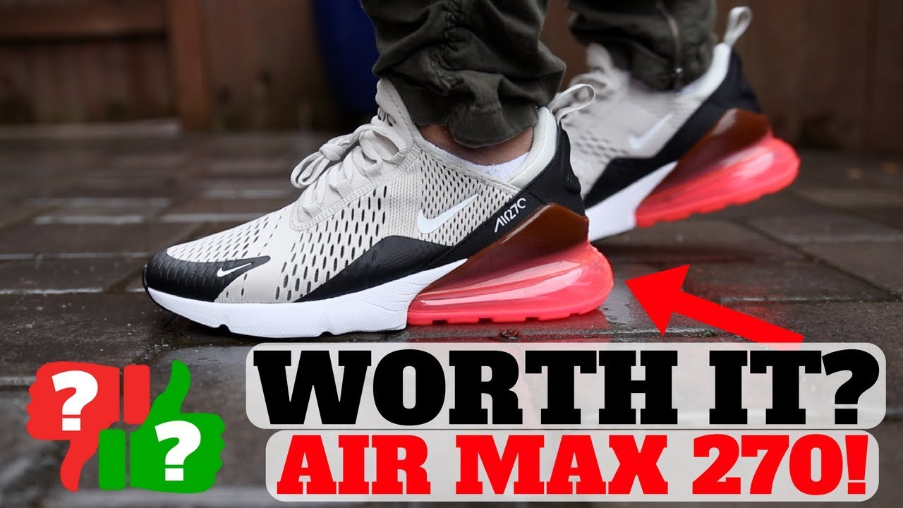 400ad7397c79a After 1 Month Wearing  NIKE AIR MAX 270 Worth Buying  - YouTube