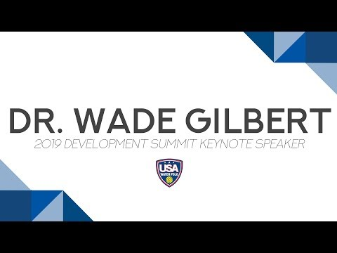 2019 Development Summit Talk: Dr. Wade Gilbert
