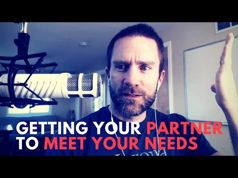 Getting Your Partner To Meet Your Needs - SC 101
