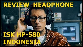 rEVIEW HEADPHONE ISK HP 580 INDONESIA