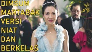 CRAZY RICH ASIANS, MENIKMATI KEMEWAHAN FANA WALAU HANYA SEKETIKA - Cine Crib Vol. 149