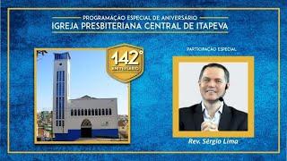 IP Central de Itapeva - Rev. Sérgio Lima - 142 anos