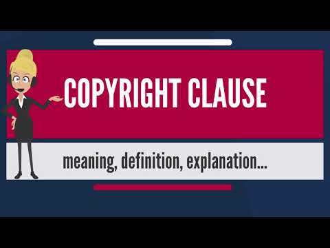 What is COPYRIGHT CLAUSE? What does COPYRIGHT CLAUSE mean? COPYRIGHT CLAUSE meaning & explanation