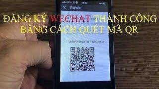 Hướng dẫn đăng ký Wechat bằng cách quét mã QR