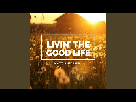Livin' the Good Life