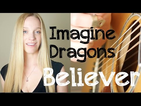 Imagine Dragons - Believer - Acoustic Guitar Cover
