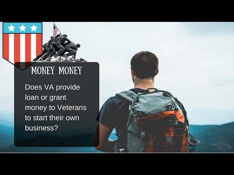 Does VA Provide Loans and Grants To Start Your Business?