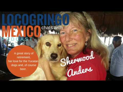 Episode 9 - Adventure and Retirement on the Sandy Shore of the Riviera Maya