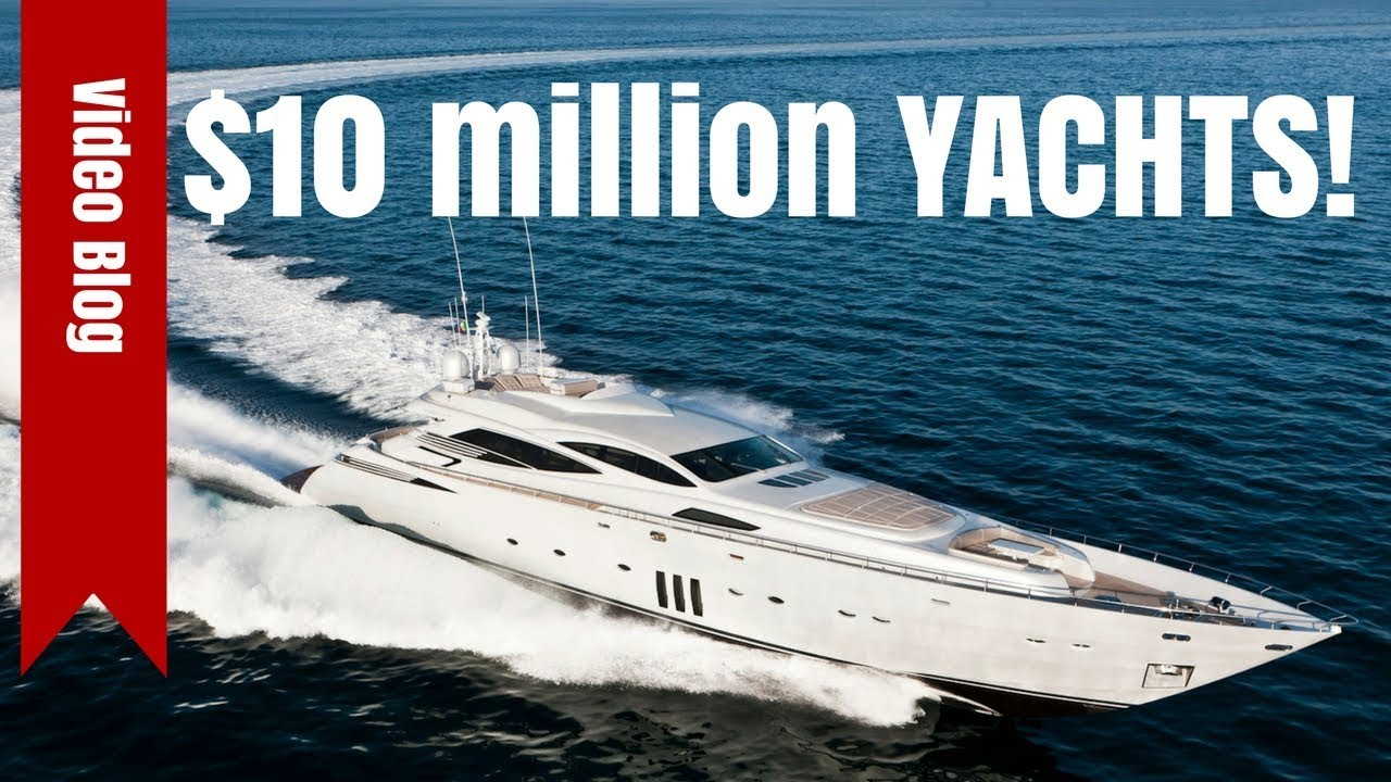 10 Million Dollar Yachts The New The Used And The VERY