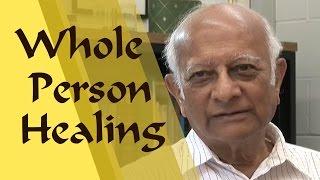 Professor Rustum Roy on Whole Person Healing