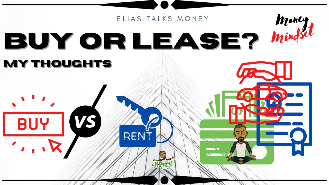 Buy or Lease Vehicle or Home? | Discussion of which is better
