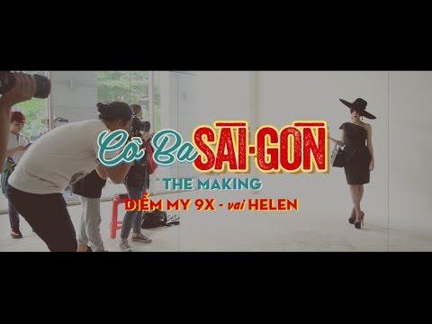 Cô Ba Sài Gòn | The Making | Diễm My 9x - Helen