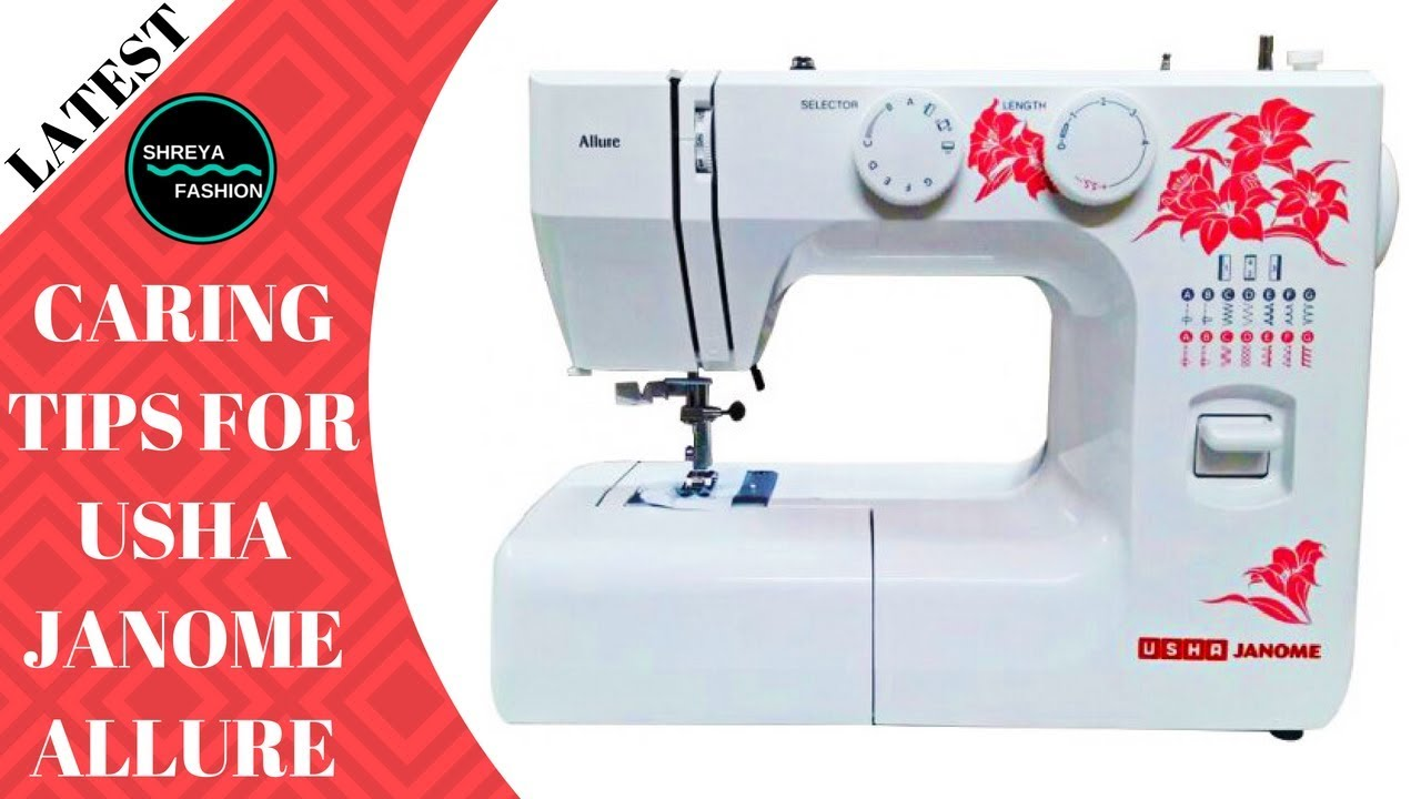 6346b39e4ff Caring Tips For Usha Janome Allure Sewing Machine In Hindi - YouTube