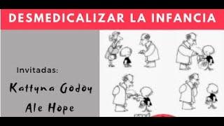 Creando Nuestra Propia Narrativa 5: Desmedicalizar la Infancia