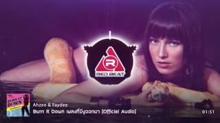 Burn It Down เพลงที่มีงูออกมา [Official Audio] - Ahzee & Faydee
