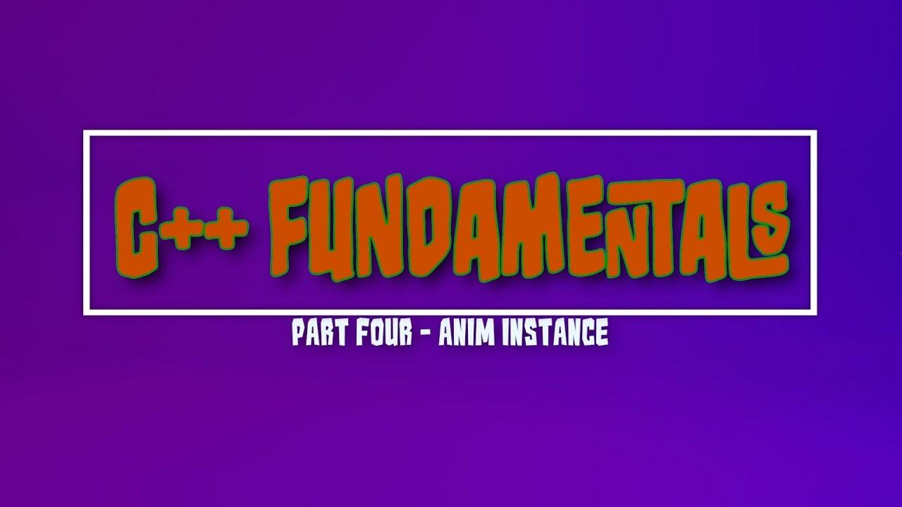 Unreal Engine C++ Fundamentals – UAnimInstance – Jolly Monster Studio