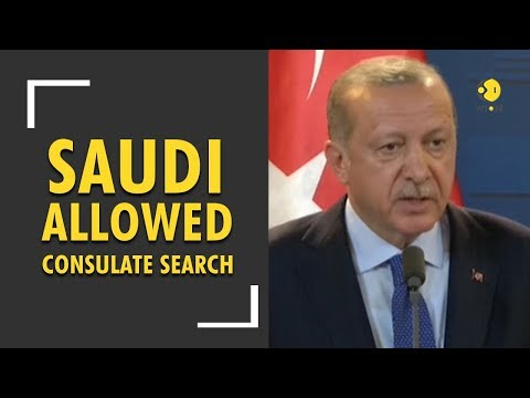 Saudi Arabia allowed consulate search of missing journalist