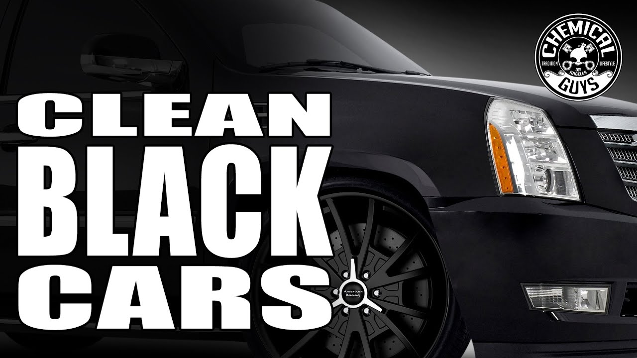 How To Clean And Detail Black Cars Chemical Guys Car Care Youtube
