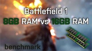 battlefield 1 fps comparison 8gb ram vs 16gb ram