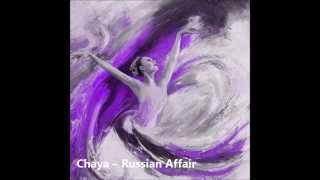 Chaya – Russian Affair