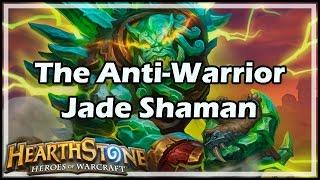 [Hearthstone] The Anti-Warrior Jade Shaman