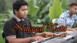 NINGGAL TATU - DORY HARSA Cipt. Kuncung Majasem (Pitakustik Cover)