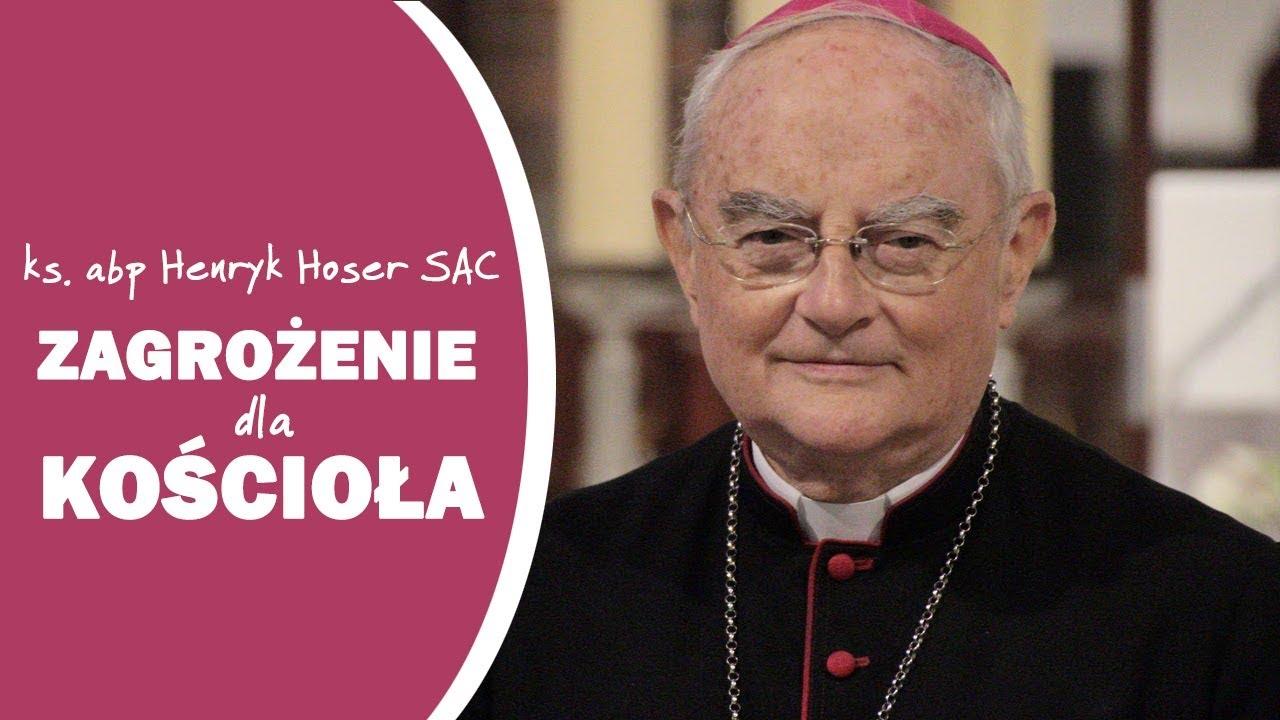 Co najbardziej zagraża Kościołowi? – ks. abp H. Hoser SAC