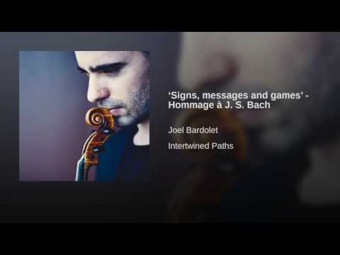 'Signs, messages and games' - Hommage à J. S. Bach