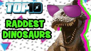 Top 10 Raddest Dinosaurs