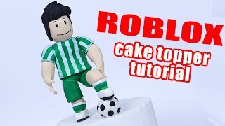 How to make Roblox cake topper | Fondant Roblox Human Soccer Player Tutorial | Roblox cake