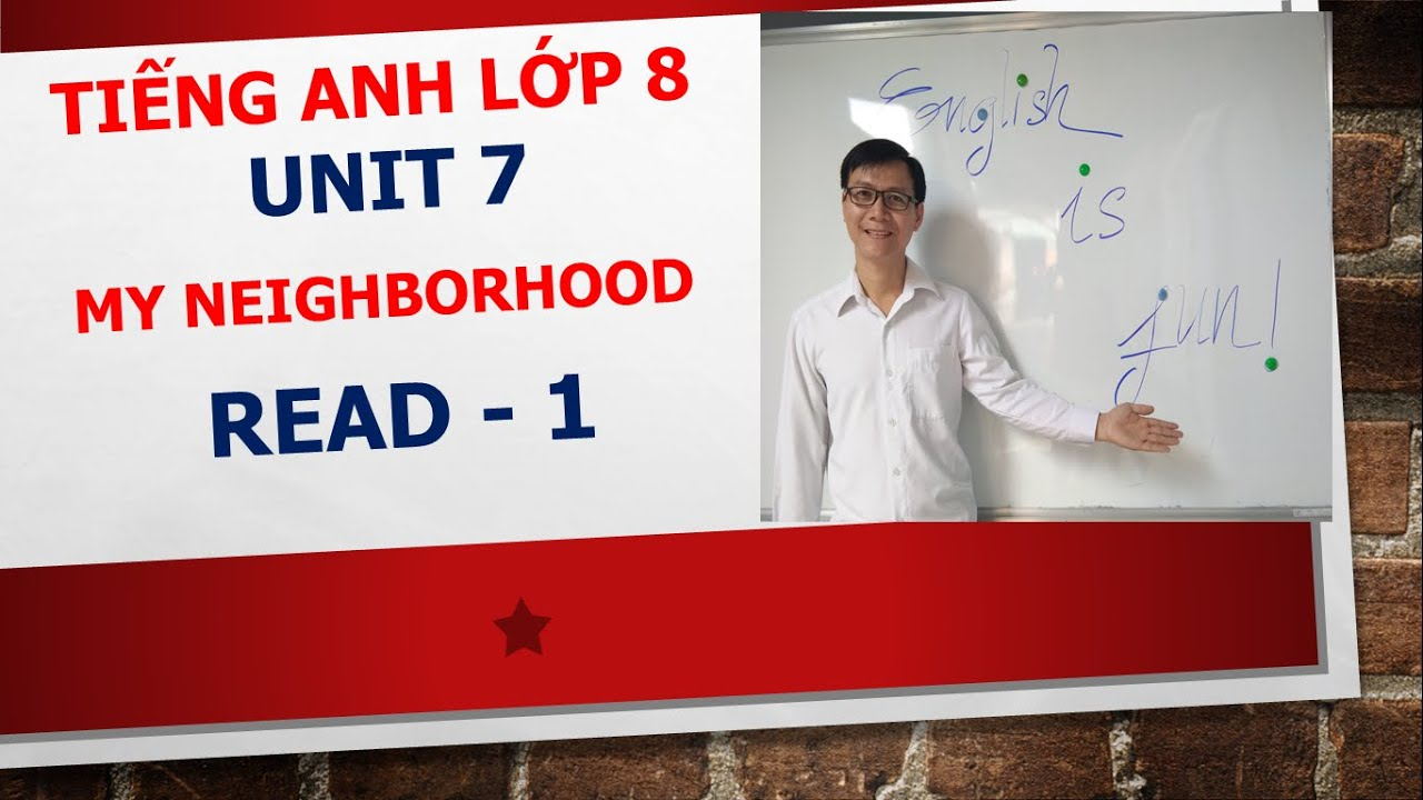 Tiếng Anh lớp 8 – Học SGK – Unit 7: My neighborhood – Read – 1