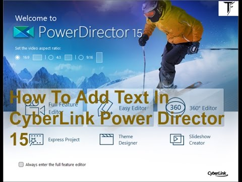 PowerDirector 15 Tutorial - How To Add Text and Text Effects to Videos || Tech Fest