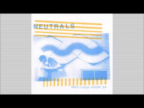 NEUTRALS - Rent/Your House EP [2020] FULL