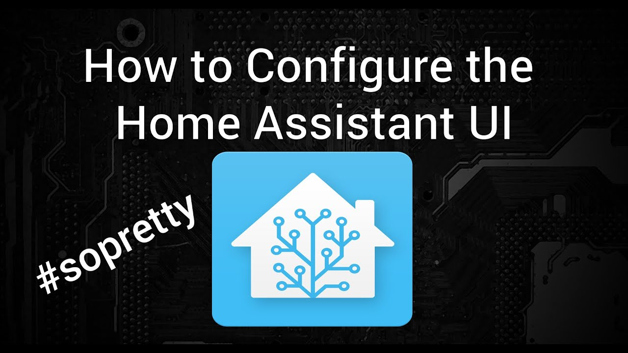 How to Manage the Home Assistant User Interface