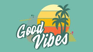 Good Vibes Week 1 •  Mission Community Online • April 19, 2020