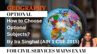 How to choose an optional for Mains CSE especially Geography by Ira Singhal Rank 1 CSE 2015 Topper