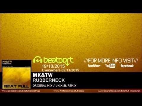 MK&TW - RubberNeck (Unix SL Remix)