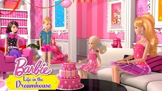 Life In The Dreamhouse -- Happy Birthday Chelsea | Barbie