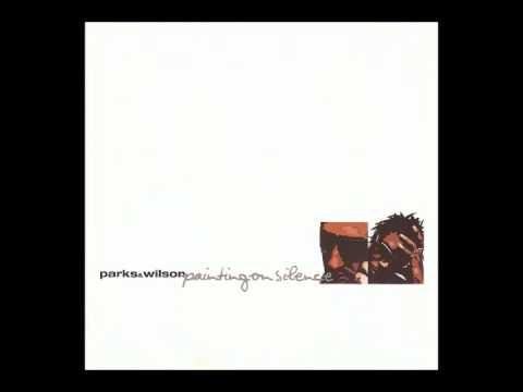 Parks & Wilson – Painting On Silence Disc 1